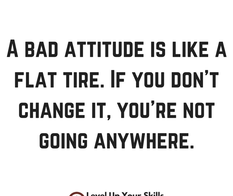 Get A Handle On Your Attitude Before Things Get Out Of Control