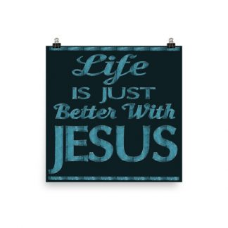 Life Is Just Better With Jesus Poster