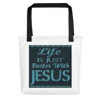 Life Is Just Better With Jesus Tote Bag