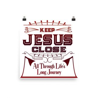 Keep Jesus Close Poster