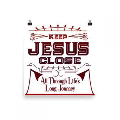 Keep Jesus Close Poster
