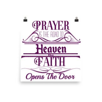 Prayer Is The Road To Heaven Poster