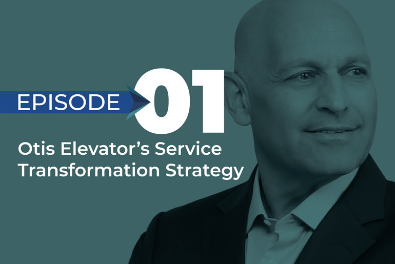 Episode 1 - Otis Elevator's Service Transformation Strategy