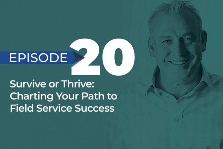 Survive or Thrive: Charting Your Path to Field Service ...
