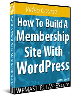 How To Build A Membership Site With WordPress - WPMasterclasses.com