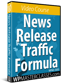 News Release Traffic Formula – Get More Leads & Customers - WPMasterclasses.com