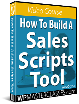 How To Build A Sales Scripts Tool - WPMasterclasses.com