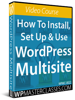 How To Install, Set Up & Use WordPress Multisite - WPMasterclasses.com