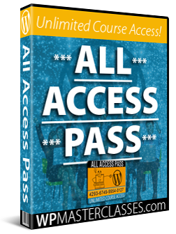 All Access Pass: Unlimited Courses - WPMasterclasses.com