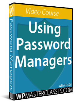 Using Password Managers - WPMasterclasses.com
