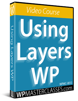 Using Layers WP - WPMasterclasses.com