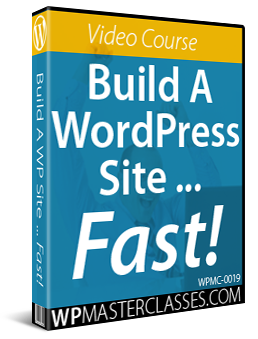 Build A WordPress Site Fast - WPMasterclasses.com