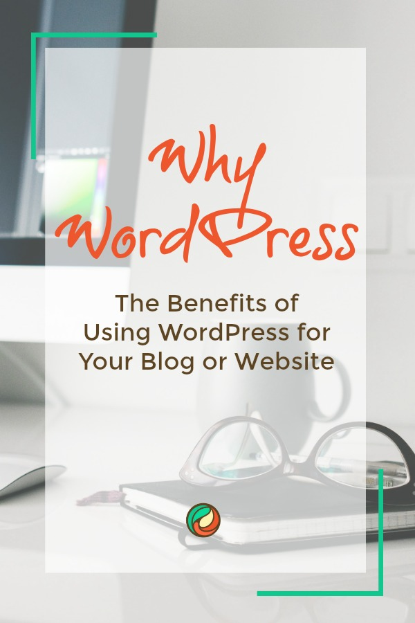 why use wordpress for your content management system