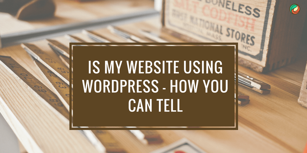 The Easy Way To Tell If Your Website Was Built Using WordPress Software