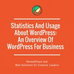 Statistics And Usage About WordPress – An Overview Of WordPress For Business