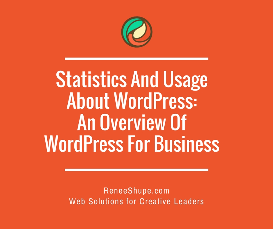 Statistics And Usage About WordPress - An Overview Of WordPress For Business