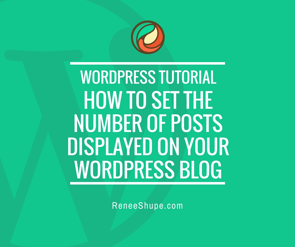 Tutorial: How To Set The Number Of Posts Displayed On Your WordPress Blog