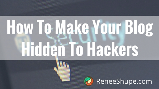 How To Make Your Blog Hidden To Hackers