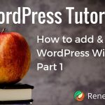 How To Add And Configure WordPress Widgets – Part 1