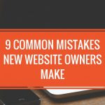 9 Common Mistakes Made By New Website Owners