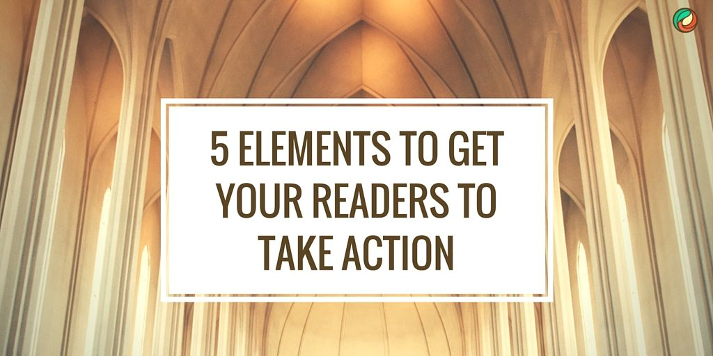 5-elements-to-get-your-readers-to-take-acton-renee-shupe