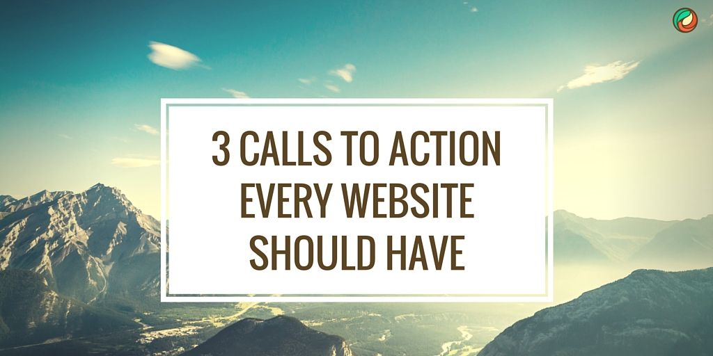 3-calls-to-actions-every-website-should-have
