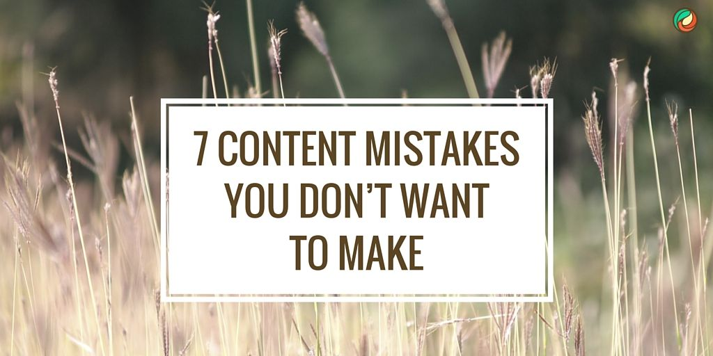 7-content-mistakes-you-dont-want-to-make