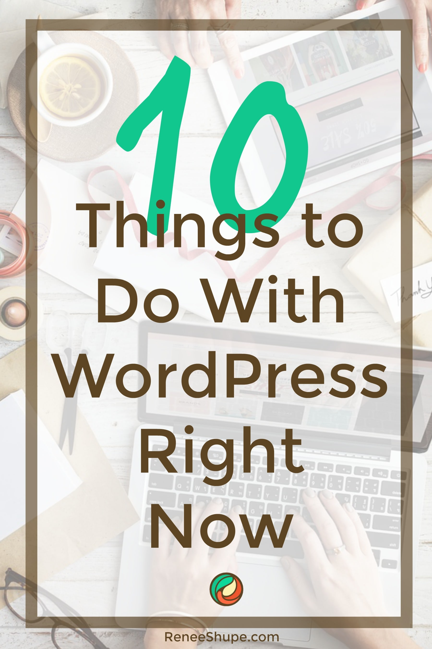 10 things to do with WordPress Right now