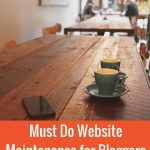 Must Do Website Maintenance for Bloggers