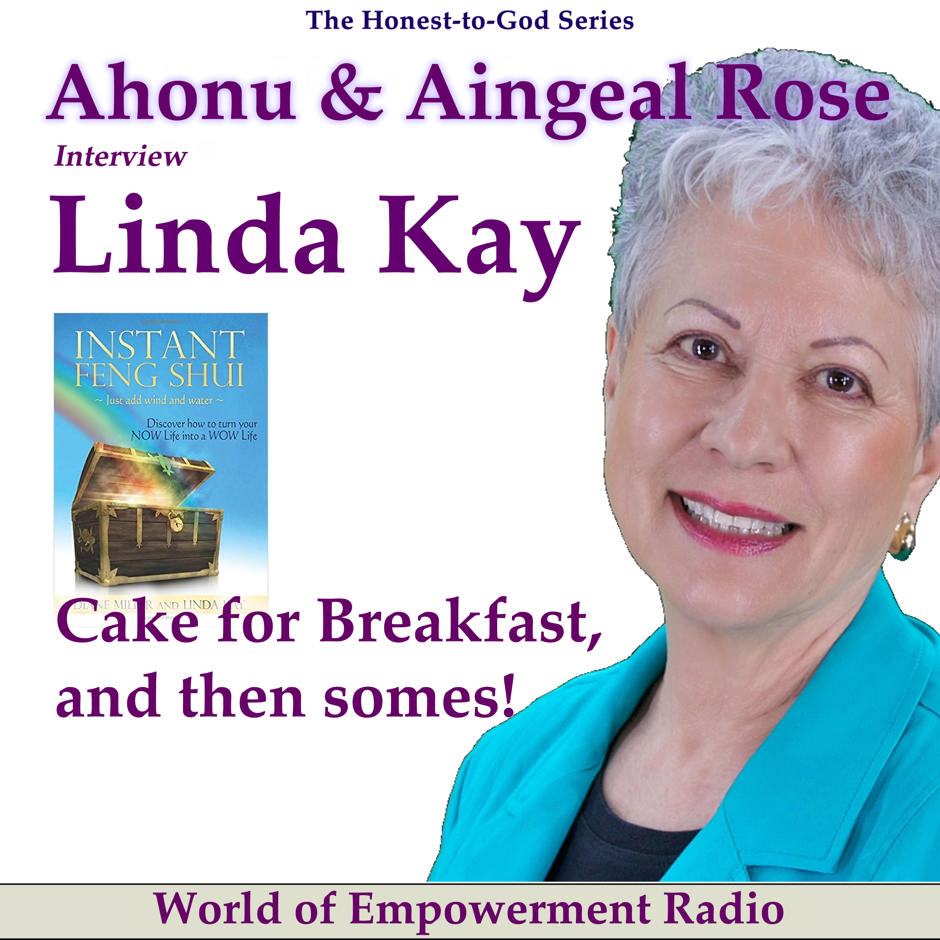 Linda Kay on the Honest-to-God Series on World of Empowerment Radio with Ahonu & Aingeal Rose