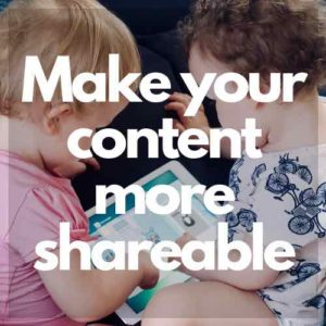"Babies sharing a tablet with white text overlaid that reads ""make your content more shareable"""