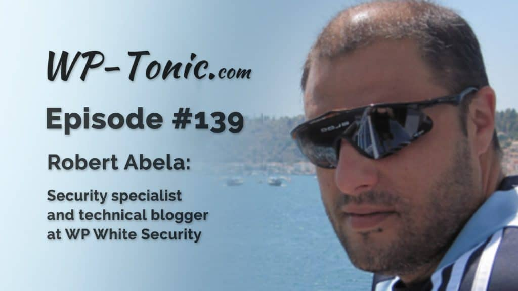 Robert Abela, WP-Tonic episode 139