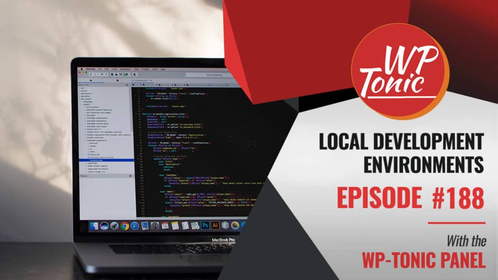188 WP-Tonic: Local Development Environment in WordPress
