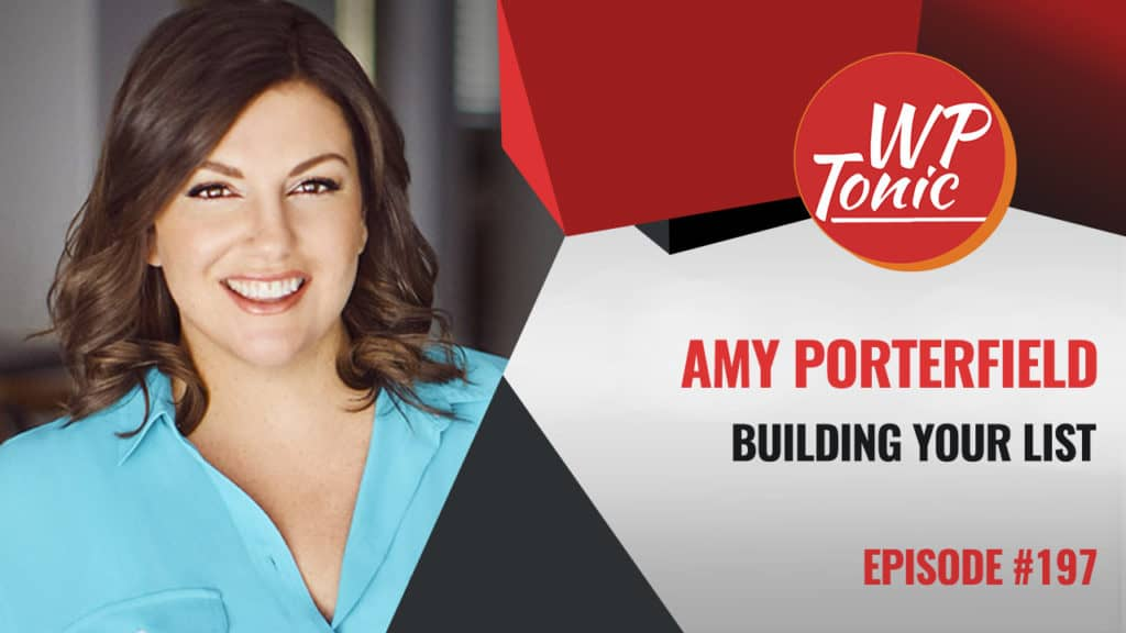 197 WP-Tonic Amy Porterfield Interview