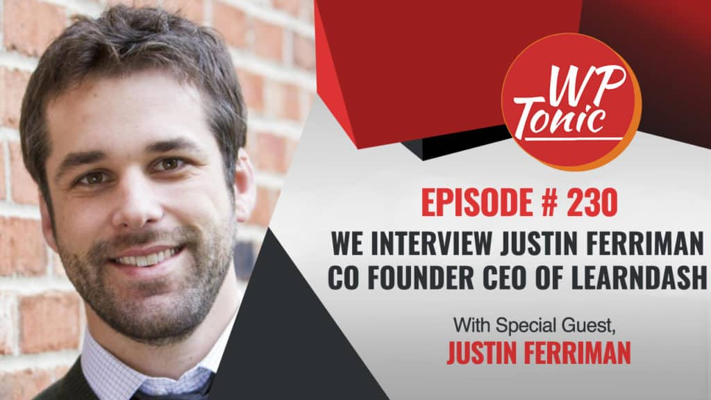 Justin Ferriman Co Founder CEO of LearnDash