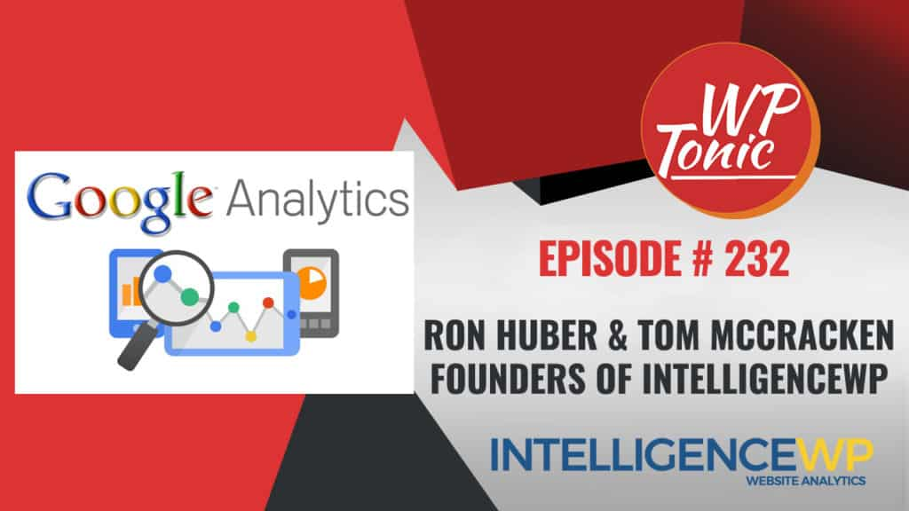 Special Guest Ron Huber & Tom McCracken Founders of Intelligencewp