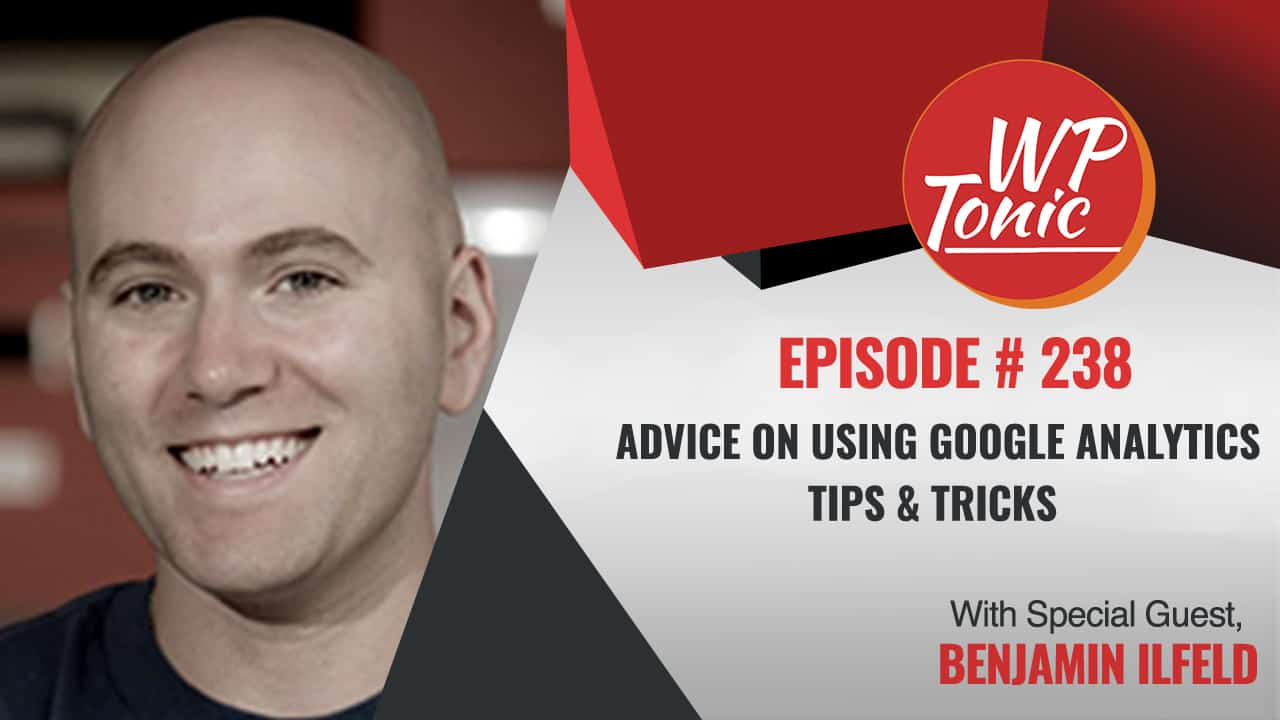 Google Analytics With  Benjamin Ilfeld from 10up.com