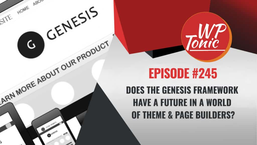 Does The Genesis Framework Have a Future in a World of Theme & Page Builders