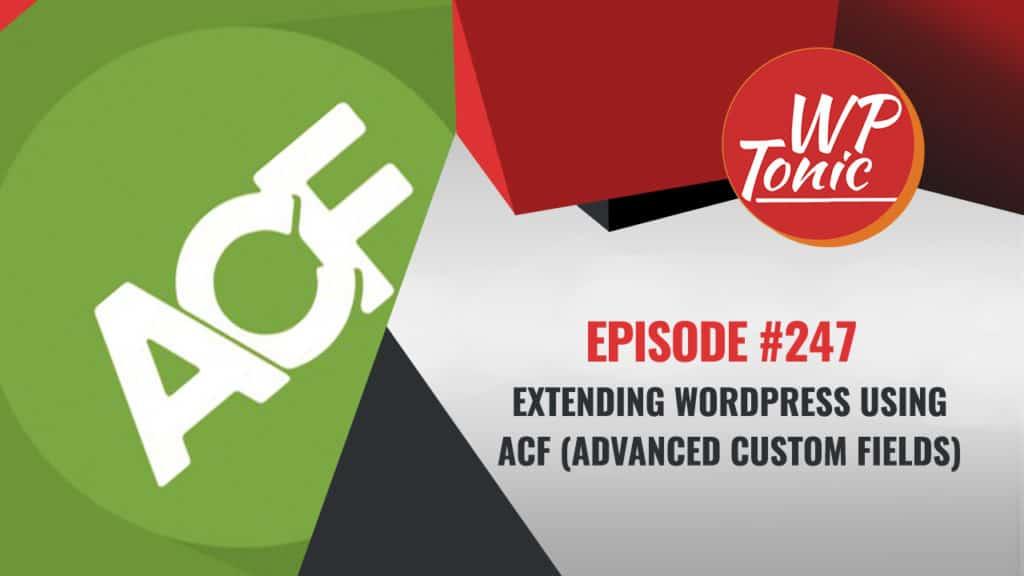 Extending WordPress Using ACF (Advanced Custom Fields)
