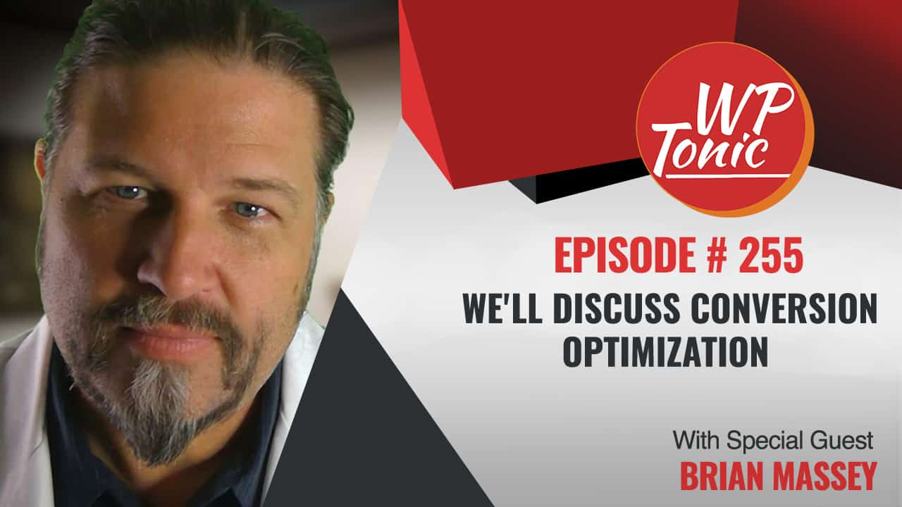 Special Guest Brian Massey of ConversionSciences