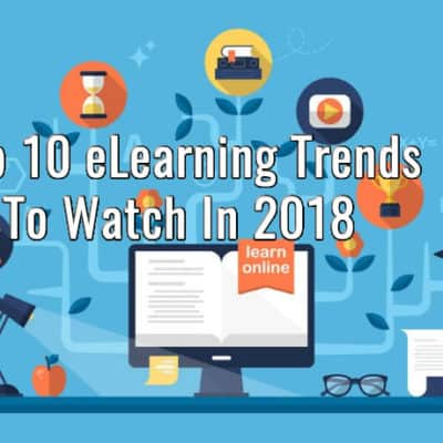 Top 10 eLearning Trends To Watch In 2018