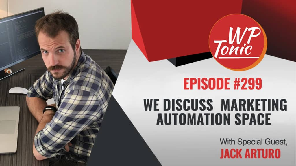 #303 WP-Tonic Show Interview With Jack Arturo of WPFusion