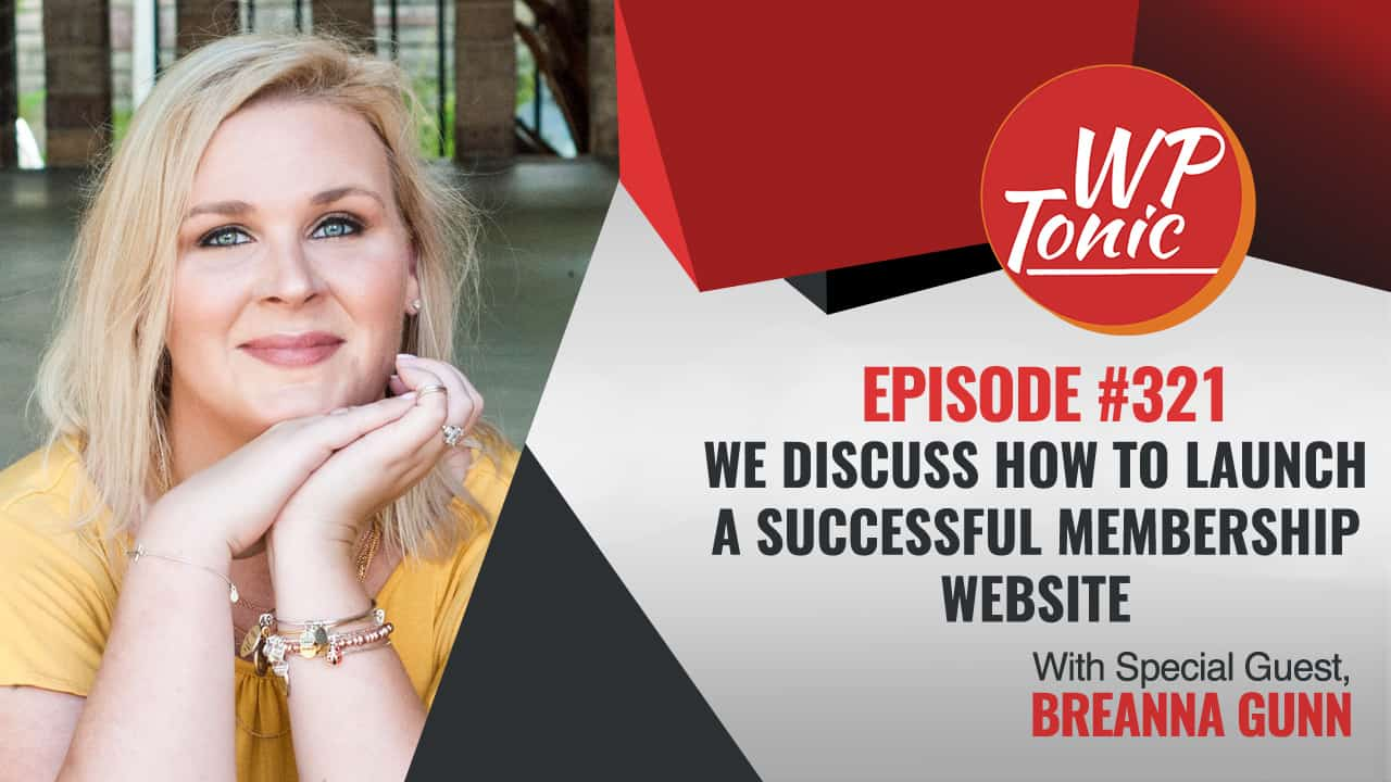 #321 WP-Tonic Wednesday Show With Special Guest Breanna Gunn Launching A Course