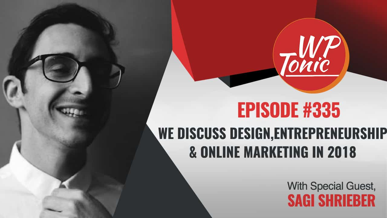 #335 WP-Tonic Show With Special Guest Sagi Shrieber