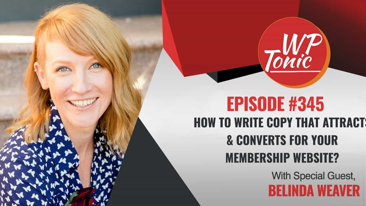 Are You Looking For Advice On How To Write Great Copy That Attracts & Converts For Your Membership Website?