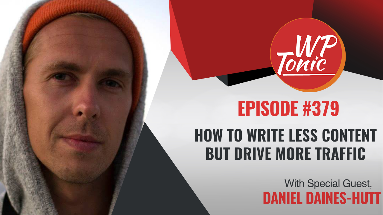 #379 WP-Tonic Show With Special Guest Daniel Daines-Hutt