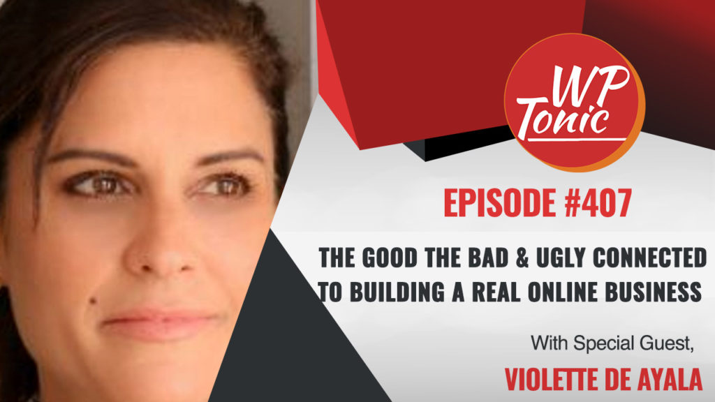 407 WP-Tonic Show With Special Guest Violette De Ayala Founder of FemCity