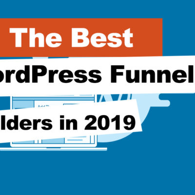 The Best WordPress Funnel Builders in 2019