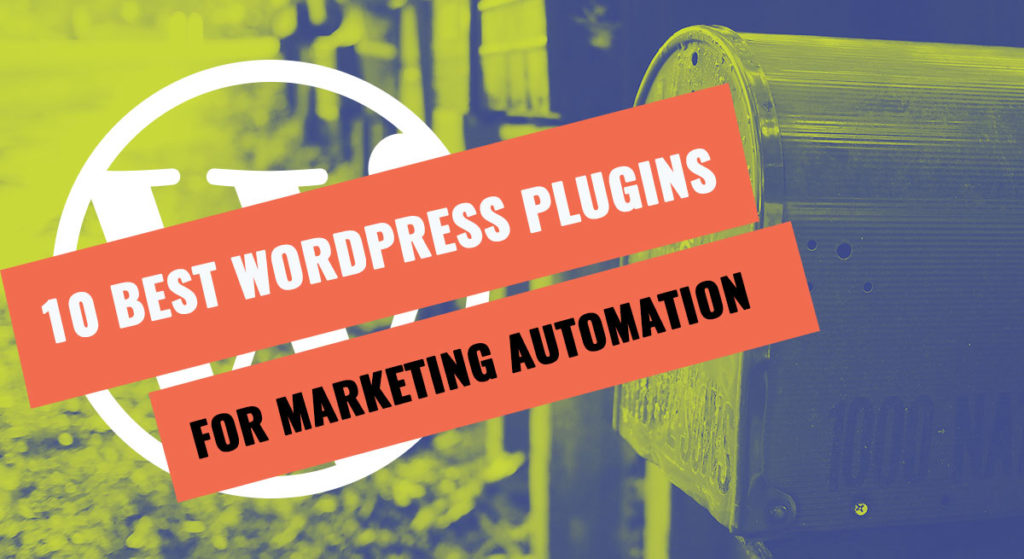 10 Best WordPress Plugins For Marketing Automation