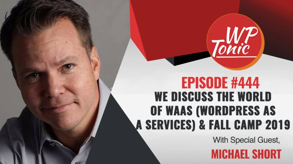 #444 WP-Tonic Show: With Special Guest Michael Short of Blitz Industries